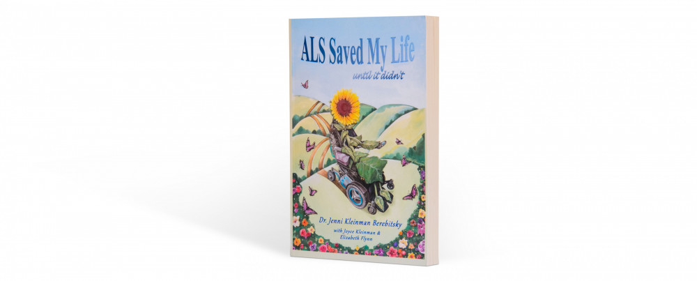 "Cover of ""ALS Saved My Life until it didn't"" by Dr. Jenni Kleinman Berebitsky'98."