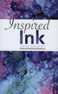 "Cover of ""Inspired Ink"" by Amy Church'85."