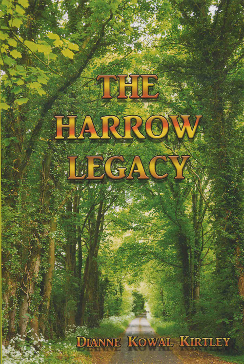 The Harrow Legacy by Dianne Kowal Kirtley'61