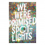 We Were Promised Spotlights by Lindsay Sproul'07