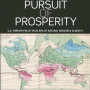 In Pursuit of Prosperity: U.S. Foreign Policy in an Era of Natural Resource Scarcity Edited by David Reed'70