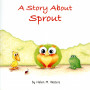 Cover of A Story About Sprout by Helen M. Waters'89.